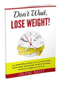 Don't Wait, Lose Weight! Lose Weight without Dieting.
