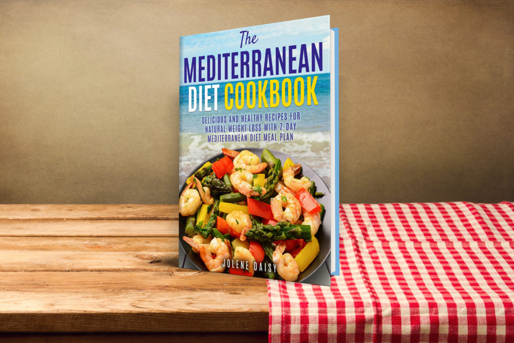 The Mediterranean Diet Cookbook: Delicious and Healthy Recipes for Natural Weight Loss with 7-Day Mediterranean Diet Meal Plan