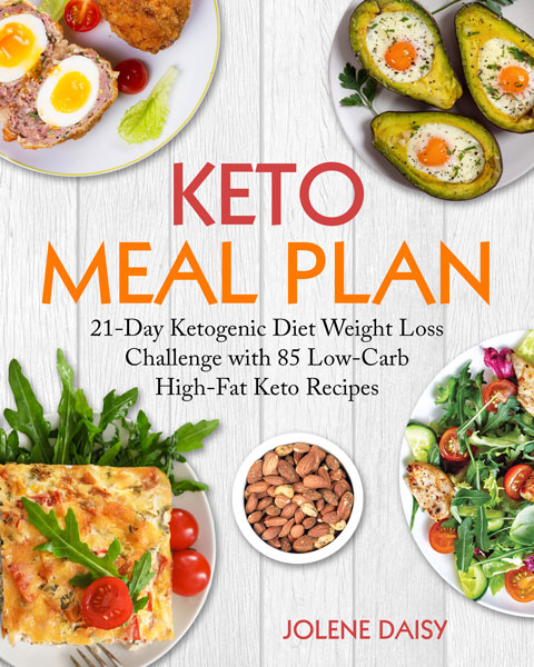 Keto Meal Plan: 21-Day Ketogenic Diet Weight Loss Challenge with 85 Low-Carb High-Fat Keto Recipes (Under 1400 Calories per Day)